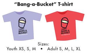 T-shirt ldquoBang-A-Bucketrdquo